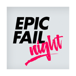 Epic Fail Night