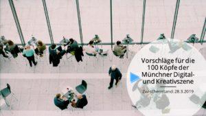 100 Köpfe derDigital- und Kreativszene Münchens – bisher vorgeschlagene Personen